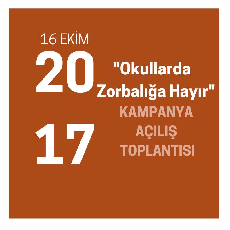 """""""OKULLARDA ZORBALIĞA HAYIR"""" KAMPANYA AÇILIŞ TOPLANTISI"""